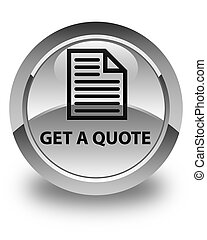 Get a quote (page icon) glossy white round button