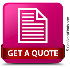 Get a quote (page icon) pink square button red ribbon in middle