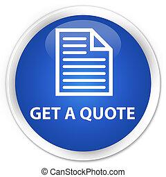 Get a quote (page icon) premium blue round button