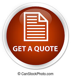 Get a quote (page icon) premium brown round button