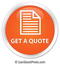 Get a quote (page icon) premium orange round button