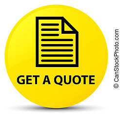 Get a quote (page icon) yellow round button