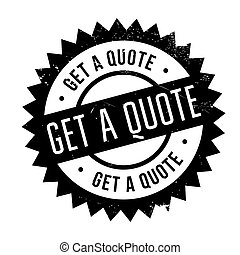 Get a quote stamp. Grunge design with dust scratches. ...
