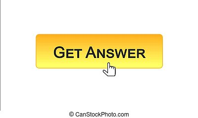 Get answer web interface button clicked with mouse cursor, orange color, design