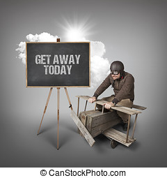 Get away today text with businessman and wooden aeroplane -...