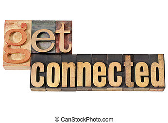 get connected - networking concept - isolated words in vintage letterpress wood type