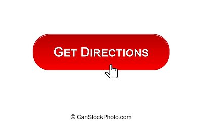 Get directions web interface button clicked with mouse cursor, red color
