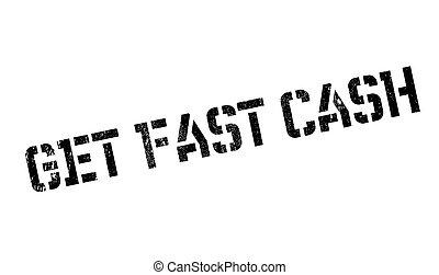 Get Fast Cash rubber stamp. Grunge design with dust...
