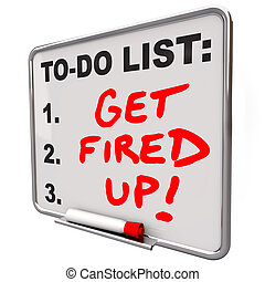 Get Fired Up Excited Ready Succeed Words To Do List Board -...