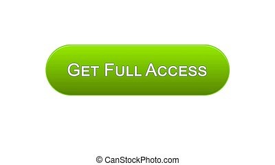 Get full access web interface button green color, online program, subscription
