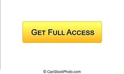 Get full access web interface button orange color, online program, subscription