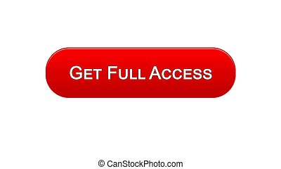 Get full access web interface button red color, online program, subscription