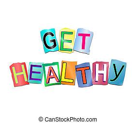 Get healthy concept.