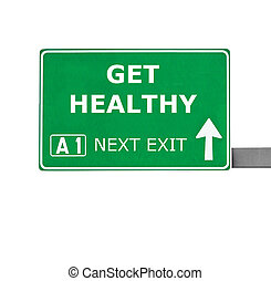 GET HEALTHY road sign isolated on white
