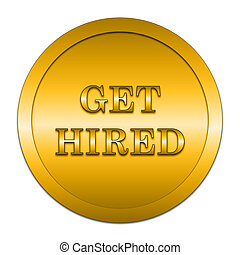 Get hired icon. Internet button on white background.