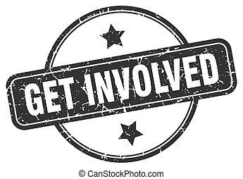 get involved grunge stamp. get involved round vintage stamp