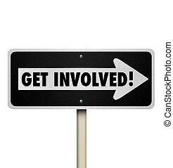 Get Involved Road Sign Participate Join Engagement Group -...