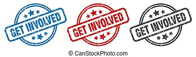 get involved stamp. get involved round isolated sign. get ...