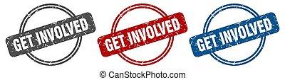 get involved stamp. get involved sign. get involved label ...