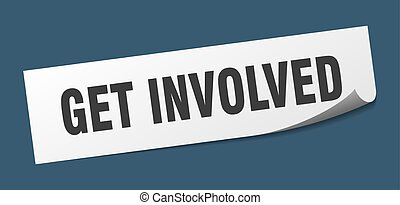 get involved sticker. get involved square isolated sign. get...