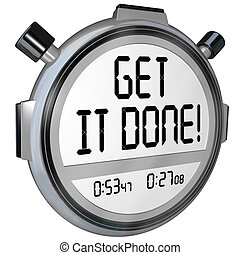 Get It Done Words Stopwatch Timer Complete Project Goal -...