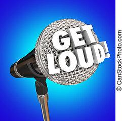 Get Loud Microphone Words Speak Out Turn Up Volume Be Heard...