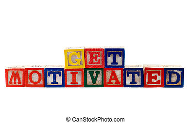Get Motivated - The words get motivated, spelled using...