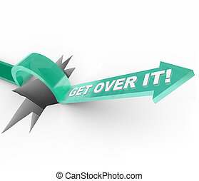Get Over it - Overcoming a Challenge or Problem