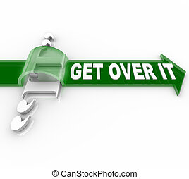 Get Over It Words Arrow Overcome Obstacle - The words Get...