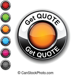 . Get quote realistic button. Vector.