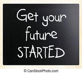 """get, started"", 黒板, チョーク, 未来, 白, あなたの, 手書き"