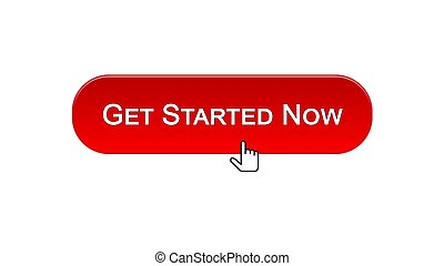 Get started now web interface button clicked with mouse cursor, red color