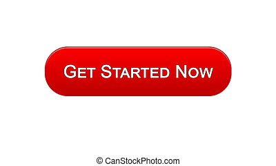 Get started now web interface button red color, business strategy, internet
