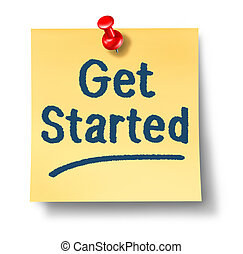 Get Started office note on yellow paper and a red thumb tack as a concept of a new start and encouragement to begin a journey on a white background.