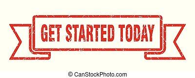 get started today grunge ribbon. get started today sign. get started today banner