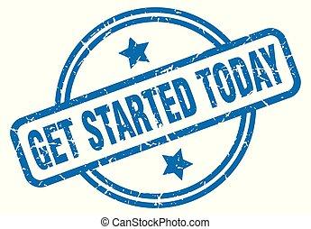 get started today round vintage grunge stamp