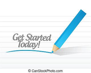 get started today message illustration design over a white background