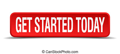 get started today red 3d square button on white background