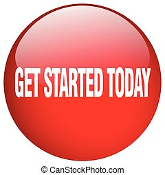 get started today red round gel isolated push button