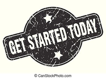 get started today round grunge isolated stamp