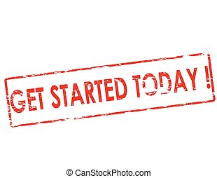 Rubber stamp with text get started today inside, vector illustration