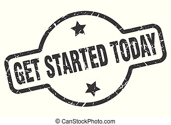 get started today vintage round isolated stamp