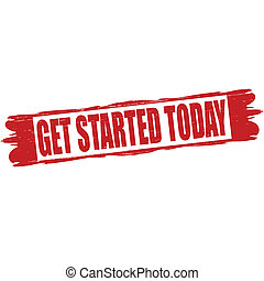 Stamp with text get started today inside, vector illustration