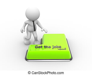 Get the job - 3d people - man , person and keyboard. Get the...