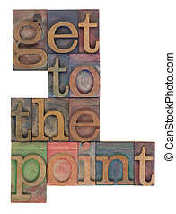 get to the point