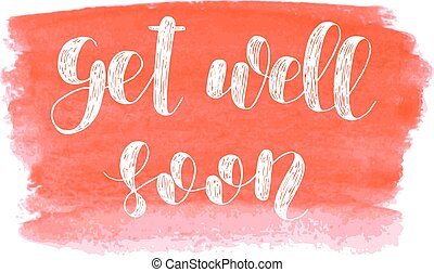 Get well soon. Brush lettering. - Get well soon. Brush hand ...