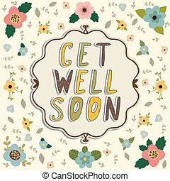 Get well soon card. Floral frame