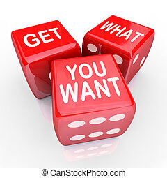 Get What You Want Dice Bet Gamble Risk Find Result Desire Goal