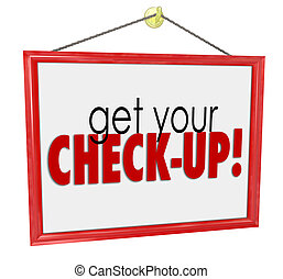 Get Your Check-Up Doctor Office Sign Physical Exam...