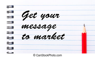 Get Your Message To Market